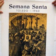 Carteles de Semana Santa: CARTEL SEMANA SANTA , TOLEDO 1960 , ORIGINAL , H. Lote 44286326