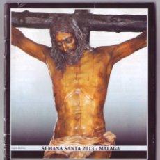 Carteles de Semana Santa: SEMANA SANTA MÁLAGA 2013: HORARIOS E ITINERARIOS DE LOS DESFILES PROCESIONALES. SENTIMIENTO COFRADE. Lote 44424777