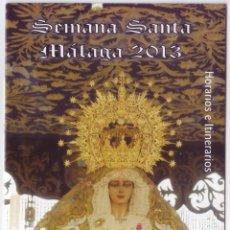 Carteles de Semana Santa: SEMANA SANTA MÁLAGA 2013: HORARIOS E ITINERARIOS DE LOS DESFILES PROCESIONALES. CRUZADO INFORMÁTICA. Lote 44424947