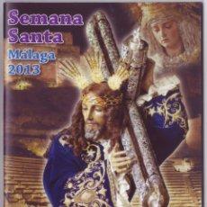 Carteles de Semana Santa: SEMANA SANTA MÁLAGA 2013: HORARIOS E ITINERARIOS DE LOS DESFILES PROCESIONALES. COPICENTRO. Lote 44425008