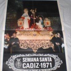 Carteles de Semana Santa: CARTEL DE SEMANA SANTA DE CADIZ 1971. FOTO GUILLEN FRANCO. MUY BUEN ESTADO. 49 X 68 CM.. Lote 44456352