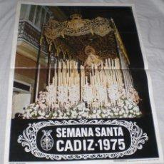 Carteles de Semana Santa: CARTEL DE SEMANA SANTA DE CADIZ 1975. FOTO REINARES. MUY BUEN ESTADO. 49 X 68 CM.. Lote 44456402