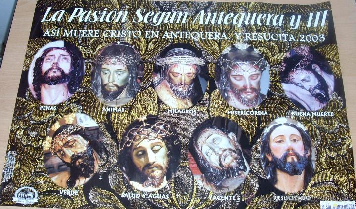 CARTEL POSTER SEMANA SANTA 2003 LA PASION SEGUN ANTEQUERA, TODOS SUS CRISTOS (Coleccionismo - Carteles Gran Formato - Carteles Semana Santa)