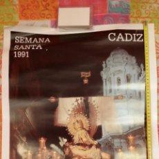 Carteles de Semana Santa: CARTEL SEMANA SANTA DE CADIZ 1991 - VIRGEN DE LAS ANGUSTIAS - MUY BUEN ESTADO. Lote 46474184