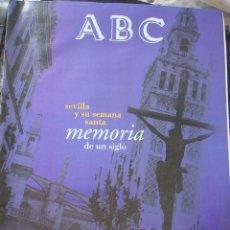 Carteles de Semana Santa: ABC. SEVILLA Y SU SEMANA SANTA. MEMORIA DE UN SIGLO. FUNDACIÓN EL MONTE. Lote 47010404