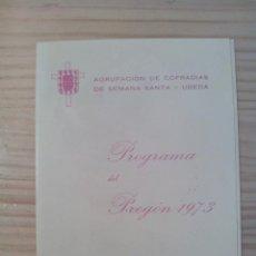 Carteles de Semana Santa: PROGRAMA PREGÓN DE SEMANA SANTA DE ÚBEDA (JAÉN) 1973. Lote 47411996