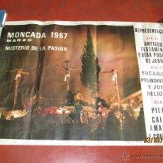 Carteles de Semana Santa: ANTIGUO CARTEL DEL MISTERIO DE LA PASIÓN EN MONCADA DEL AÑO 1967. Lote 48107054