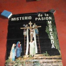 Carteles de Semana Santa: ANTIGUO CARTEL DEL MISTERIO DE LA PASIÓN EN MONCADA DEL AÑO 1968. Lote 48107111