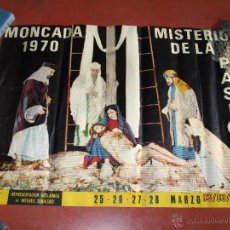 Carteles de Semana Santa: ANTIGUO CARTEL DEL MISTERIO DE LA PASIÓN EN MONCADA DEL AÑO 1970. Lote 48107261