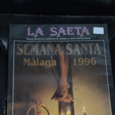 Carteles de Semana Santa: REVISTA LA SAETA MALAGA SEMANA SANTA 1996. Lote 49716904