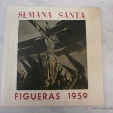 Carteles de Semana Santa: IMPECABLE CATALOGO - SEMANA SANTA - FIGUERAS-1959- 60 PAG -CURIOSOS ANUNCIOS - GIPSON - FIGUERES.. Lote 50203128