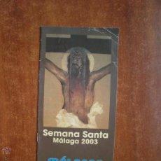 Carteles de Semana Santa: HORARIO E ITINERARIO DE SEMANA SANTA EN MALAGA AÑO 2003. Lote 50205477