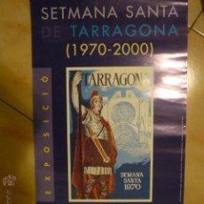 Carteles de Semana Santa: CARTEL EXPOSICION CARTELES SEMANA SANTA TARRAGONA 1970-2000 60 X 30 APROX. BB. Lote 52136531
