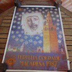 Carteles de Semana Santa: CARTEL DE LA SEMANA SANTA DE SEVILLA MIDE 78 X 58 1ª TERTURIA COFRADE LA MACARENA 1987. Lote 52622959