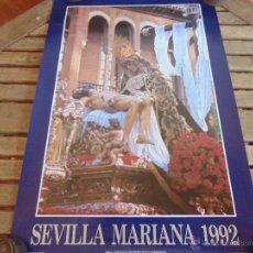 Carteles de Semana Santa: CARTEL DE LA SEMANA SANTA DE SEVILLA MIDE 69.5 X 47.5 CM VIRGEN DE LA PIEDAD 1992. Lote 52624152