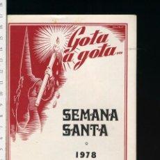 Carteles de Semana Santa: PROGRAMA DE MANO DE LA SEMANA SANTA DE SEVILLA. GOTA A GOTA 1978. Lote 55015141