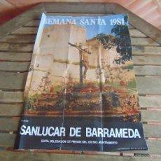 Carteles de Semana Santa: CARTEL SEMANA SANTA SANLUCAR DE BARRAMEDA AÑO 1981. Lote 55867068