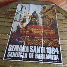 Carteles de Semana Santa: CARTEL SEMANA SANTA SANLUCAR DE BARRAMEDA AÑO 1984. Lote 214152745