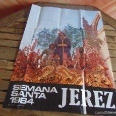 Carteles de Semana Santa: CARTEL SEMANA SANTA DE JEREZ DE LA FRONTERA AÑO 1984. Lote 55867355
