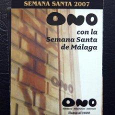 Carteles de Semana Santa: ITINERARIO SEMANA SANTA DE MÁLAGA 2007 - ONO CON LA SEMANA SANTA DE MÁLAGA.. Lote 57371650
