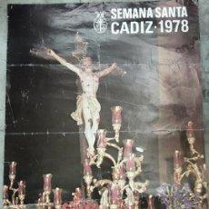 Carteles de Semana Santa: CARTEL SEMANA SANTA DE CADIZ AÑO 1978 - EXPIRACION. Lote 57631755