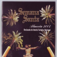 Carteles de Semana Santa: SEMANA SANTA ALMERÍA 2004: HORARIOS E ITINERARIOS DE LOS DESFILES PROCESIONALES. Lote 70773305