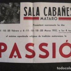 Carteles de Semana Santa: CARTEL MATARO-LA PASSIO -SALA CABAÑES - AÑO 1951 -MIDE 35 X 49 CM-VER FOTOS-(V-10.583). Lote 83298904