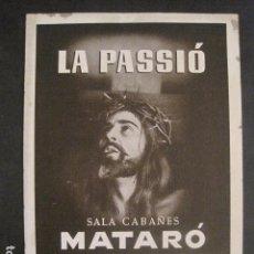 Carteles de Semana Santa: CARTEL MATARO-LA PASSIO -SALA CABAÑES - AÑO 1950- CARTON -MIDE 28 X 38 CM-VER FOTOS-(V-10.584). Lote 83299196