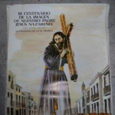 Carteles de Semana Santa: CARTEL. III CENTENARIO DE LA IMAGEN NUESTRO PADRE JESÚS NAZARENO. HERMANDAD DE LA O. SEVILLA. 1985. Lote 85602084