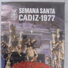 Carteles de Semana Santa: CARTEL. SEMANA SANTA CADIZ - 1977. FOTO. GUILLEN FRANCO. 69 X 48,7 CM. Lote 88298976