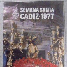 Carteles de Semana Santa: CARTEL. SEMANA SANTA CADIZ - 1977. FOTO. GUILLEN FRANCO. 69 X 48,7 CM. Lote 88299144