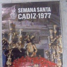 Carteles de Semana Santa: CARTEL. SEMANA SANTA CADIZ - 1977. FOTO. GUILLEN FRANCO. 69 X 48,7 CM. Lote 88299228