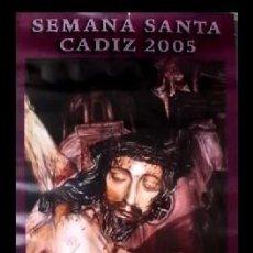 Carteles de Semana Santa: CARTEL SEMANA SANTA CADIZ 2005 - CARTELSSANTA-080. Lote 194926161