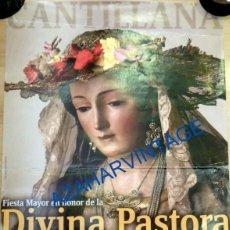 Carteles de Semana Santa: CANTILLANA, 2005. CARTEL FIESTAS EN HONOR DE LA DIVINA PASTORA, 48X68 CMS. Lote 94778931