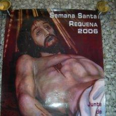Carteles de Semana Santa: CARTEL SEMANA SANTA DE REQUENA 2006. IMAGEN DE CRISTO YACENTE. MIDE 48 X 68 CM.. Lote 97883831
