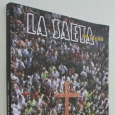 Carteles de Semana Santa: SEMANA SANTA DE MALAGA REVISTA ANUAL LA SAETA DE OTOÑO AÑO 2011 Nº 48 – AGRUPACION COFRADIAS . Lote 107551535