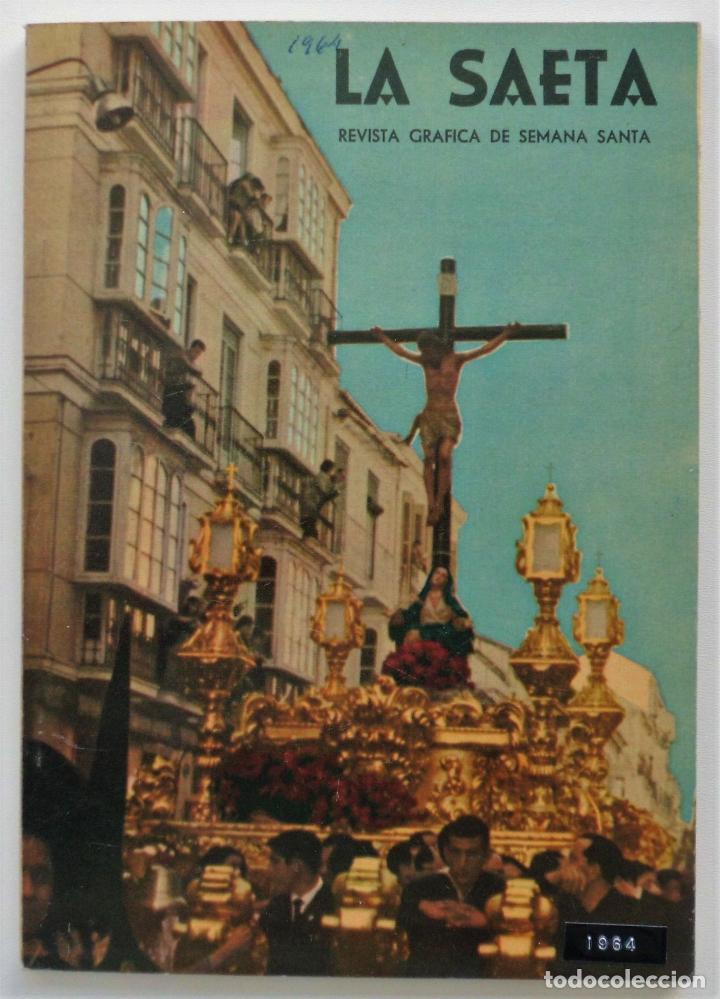 REVISTA LA SAETA AÑO 1964 SEMANA SANTA DE MALAGA (Coleccionismo - Carteles Gran Formato - Carteles Semana Santa)