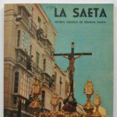 Carteles de Semana Santa: REVISTA LA SAETA AÑO 1964 SEMANA SANTA DE MALAGA . Lote 110132251