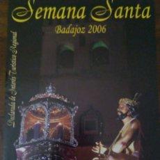 Carteles de Semana Santa: CARTEL SEMANA SANTA BADAJOZ 2006. 33,5 X 49 CMS.. Lote 111214379