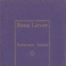 Carteles de Semana Santa: PROGRAMA BONA LLEVOR SETMANA SANTA. REUS, 1922. IMP. CATALONIA. 18 PÁG. 21,5 X 14 CM. . Lote 113153375