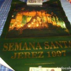 Carteles de Semana Santa: CARTEL SEMANA SANTA JEREZ 1997. Lote 113288607