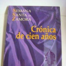 Carteles de Semana Santa: LIBRO SEMANA SANTA EN ZAMORA CRONICA DE CIEN AÑOS(#). Lote 236932980