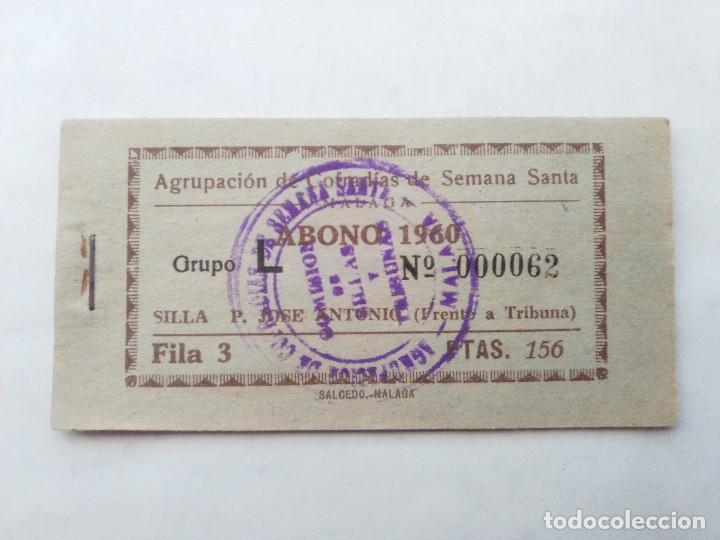 ABONO SEMANA SANTA 1960 MALAGA - AGRUPACION DE COFRADIAS - PLAZA JOSÈ ANTONIO - ENTRADA (Coleccionismo - Carteles Gran Formato - Carteles Semana Santa)
