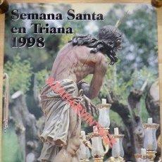 Carteles de Semana Santa: CARTEL SEMANA SANTA EN TRIANA SEVILLA AÑO 1998, 48X70 CMS. Lote 116155563