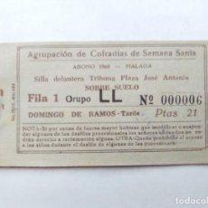 Carteles de Semana Santa: ABONO SEMANA SANTA 1960 MALAGA - AGRUPACION DE COFRADIAS - PLAZA JOSÈ ANTONIO - ENTRADA . Lote 116380439