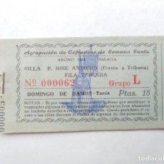 Carteles de Semana Santa: ABONO SEMANA SANTA 1962 MALAGA - AGRUPACION DE COFRADIAS - SILLA PLAZA JOSÈ ANTONIO - ENTRADA . Lote 116380731