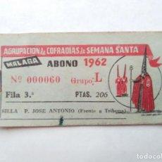 Carteles de Semana Santa: ABONO SEMANA SANTA 1962 MALAGA - AGRUPACION DE COFRADIAS - SILLA PLAZA JOSÈ ANTONIO - ENTRADA . Lote 116380927