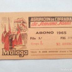 Affiches de Semaine Sainte: ABONO SEMANA SANTA 1965 MALAGA - AGRUPACION DE COFRADIAS - SILLA PLAZA JOSÈ ANTONIO - ENTRADA . Lote 116584799