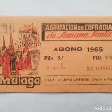 Carteles de Semana Santa: ABONO SEMANA SANTA 1965 MALAGA - AGRUPACION DE COFRADIAS - SILLA PLAZA JOSÈ ANTONIO - ENTRADA . Lote 116585411