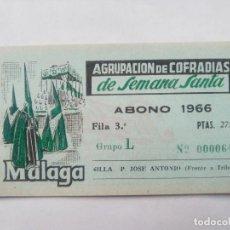 Carteles de Semana Santa: ABONO SEMANA SANTA 1966 MALAGA - AGRUPACION DE COFRADIAS - SILLA PLAZA JOSÈ ANTONIO - ENTRADA . Lote 116585975